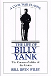Life of Billy Yank, A Common Soldier of the Union.