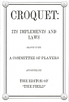 Croquet, Its Implements and Laws.