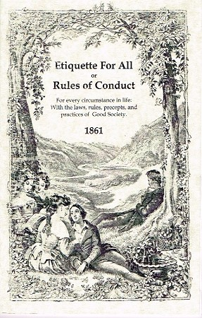 Etiquette for All or Rules of Conduct.