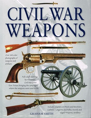 Civil War Weapons by Graham Smith